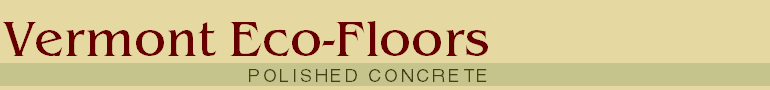 Vermont Eco-Floors : Polished Concrete